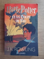 J. K. Rowling - Harry Potter. Et la coupe de feu