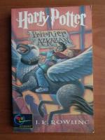 J. K. Rowling - Harry Potter si prizonierul din Azkaban