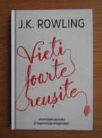 J. K. Rowling - Vieti foarte reusite