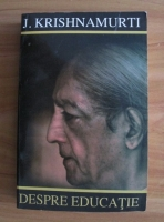 Anticariat: J. Krishnamurti - Despre educatie
