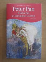 J. M. Barrie - Peter Pan. Peter Pan in Kensington Gardens