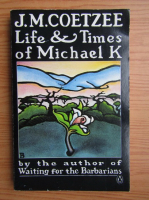 J. M. Coetzee - Life and times of Michael K