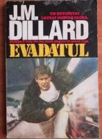 Anticariat: J.M. Dillard - Evadatul