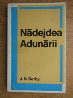 Anticariat: J. N. Darby - Nadejdea Adunarii