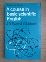 Anticariat: J. R. Ewer - A course in basic scientific english