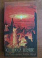 Anticariat: J. R. R. Tolkien - Stapanul inelelor, partea 2. Cele doua turnuri