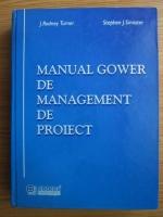 Anticariat: J. Rodney Turner - Manualul Gower de management de proiect