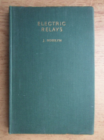 J. Rosslyn - Electric Relays. Constructional Details and Notes on the Use of Magnetic, Mercury, Thermionic, and Photo-electric Relays (1942)
