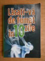 Anticariat: J. Wayne Mc Farland - Lasati-va de fumat in 10 zile!