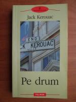 Jack Kerouac - Pe drum