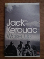 Jack Kerouac - Wake up. A life of the Buddha