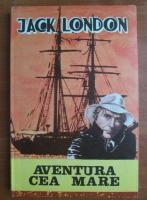 Anticariat: Jack London - Aventura cea mare