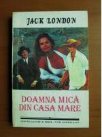 Jack London - Doamna mica din casa mare