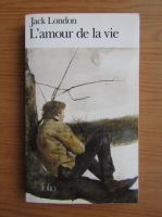 Anticariat: Jack London - L'amour de la vie