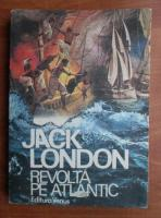 Jack London - Revolta pe Atlantic