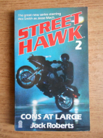 Anticariat: Jack Roberts - Street hawk 2: Cons at large