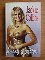 Jackie Collins - Amanti si jucatori (volumul 1)