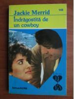 Jackie Merrid - Indragostita de un cowboy