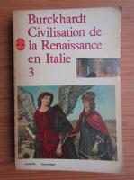 Jacob Burckhardt - La Civilisation de la Renaissance en Italie (volumul 3)