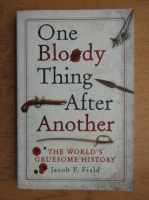 Anticariat: Jacob Field - One bloody thing after another