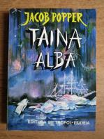 Jacob Popper - Taina alba