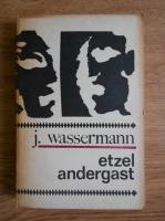 Anticariat: Jacob Wassermann - Etzel Andergast