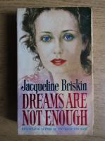 Anticariat: Jacqueline Briskin - Dreams are not enough