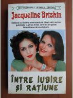 Anticariat: Jacqueline Briskin - Intre iubire si ratiune