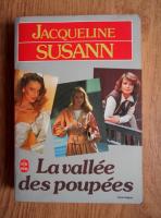 Anticariat: Jacqueline Susann - La vallee des poupees