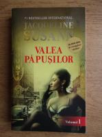 Anticariat: Jacqueline Susann - Valea papusilor (volumul 1)