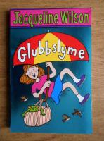 Anticariat: Jacqueline Wilson - Glubbslyme