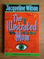 Anticariat: Jacqueline Wilson - The illustrated mum