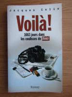 Anticariat: Jacques Colin - Voila! 1663 jours dans les coulisses de Voici