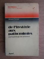 Anticariat: Jacques Corraze - De l'hysterie aux pathomimies. Psychopathologie des simulateurs