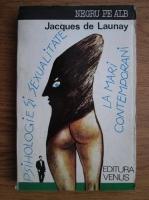 Jacques de Launay - Psihologie si sexualitate la mari contemporani
