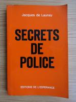 Jacques de Launay - Secrets de police