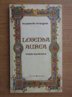 Anticariat: Jacques de Voragine - Legenda Aurea. Vietile apostolilor