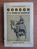 Jacques Delebecque - Gordon et le drame de Khartoum (1935)