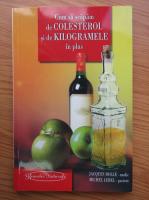 Anticariat: Jacques Dolle - Cum sa scapam de colesterol si de kilogramele in plus fara medicamente