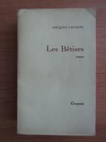 Anticariat: Jacques Laurent - Les betises
