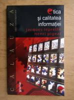 Jacques Leprette - Etica si calitatea informatiei