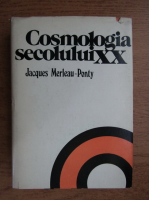 Anticariat: Jacques Merleau Ponty - Cosmologia secolului XX