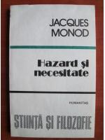 Jacques Monod - Hazard si necesitate