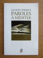 Anticariat: Jacques Perroux - Paroles a mediter
