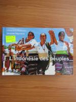 Anticariat: Jacques Raymond - L'Indonesie des peuples