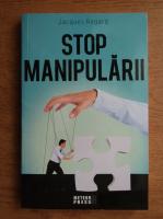 Jacques Regard - Stop manipularii