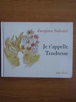 Anticariat: Jacques Salome - Je t'appelle Tendresse
