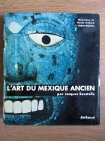 Jacques Soustelle - L'Art du Mexique Ancien