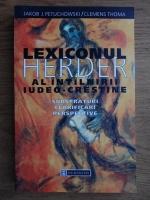 Anticariat: Jakob J. Petuchowski - Lexiconul Herder al intalnirii iudeo-crestine