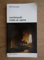 Anticariat: Jakob Rosenberg - Rembrandt, viata si opera (volumul 2)